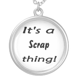 It's a scrap thing! custom jewelry