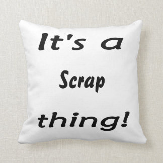 It's a scrap thing! pillows