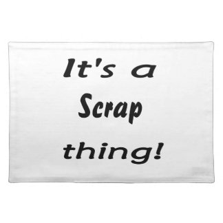 It's a scrap thing! placemat
