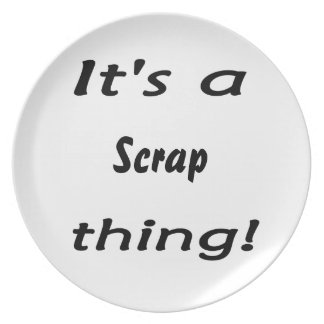 It's a scrap thing! plate