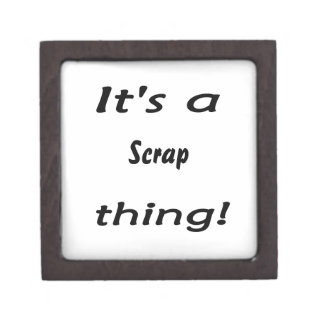 It's a scrap thing! premium keepsake boxes