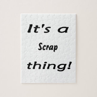 It's a scrap thing! jigsaw puzzle