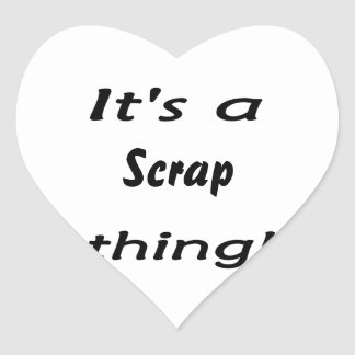 It's a scrap thing! stickers