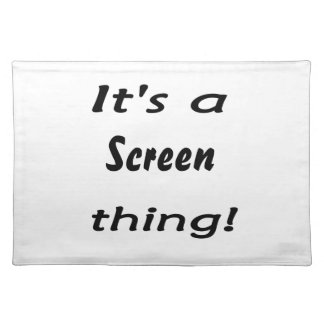 It's a screen thing! placemat