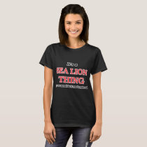 It's a Sea Lion thing, you wouldn't understand T-Shirt