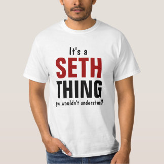 It's a Seth thing you wouldn't understand T-Shirt