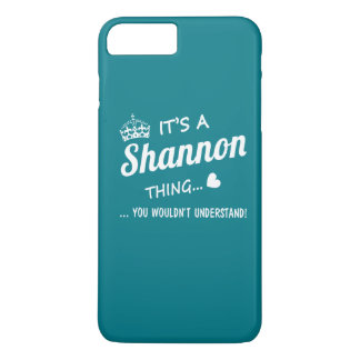 It's a SHANNON thing iPhone 8 Plus/7 Plus Case