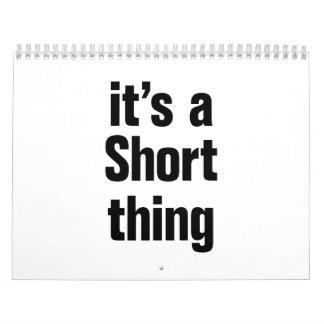 its a short thing calendar