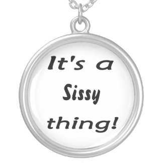 It's a sissy thing! round pendant necklace