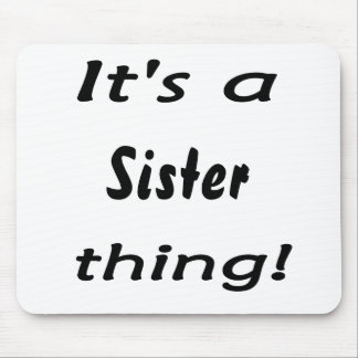 It's a sister thing! mouse pad
