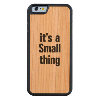 its a small thing carved® cherry iPhone 6 bumper