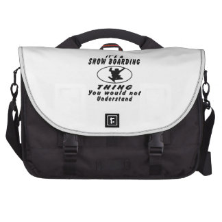 It's a Snow Boarding thing you would not understan Laptop Messenger Bag