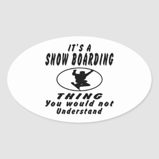 It's a Snow Boarding thing you would not understan Sticker