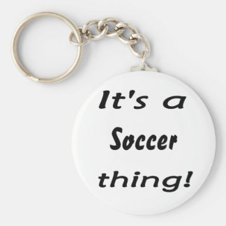 It's a soccer thing! basic round button keychain