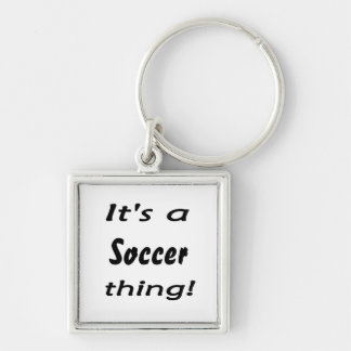 It's a soccer thing! Silver-Colored square keychain