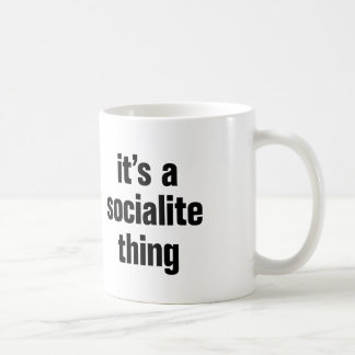 its a socialite thing coffee mug