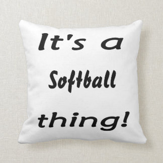 Its a softball thing! throw pillow