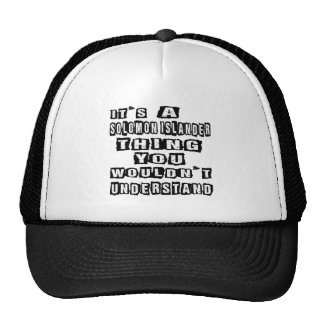 It's a Solomon Islander thing you wouldn't underst Hats