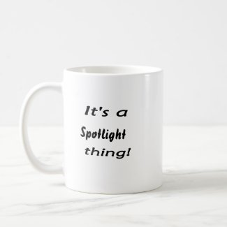 It's a spotlight thing! mug