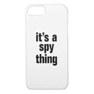 its a spy thing iPhone 7 case
