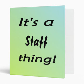 It's a staff thing! binder
