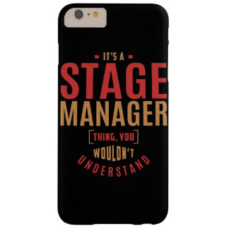 It's a Stage Manager Thing. Gift Ideas. Barely There iPhone 6 Plus Case