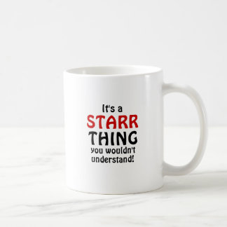 It's a Starr thing you wouldn't understand! Coffee Mug