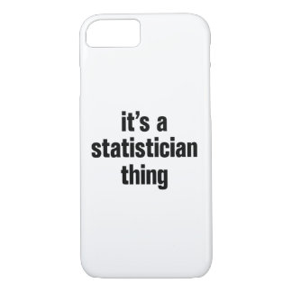 its a statistician thing iPhone 7 case