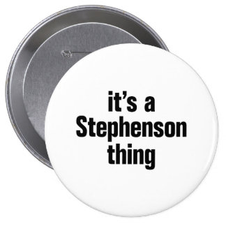 its a stephenson thing 4 inch round button