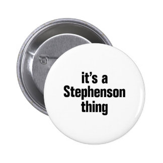 its a stephenson thing 2 inch round button