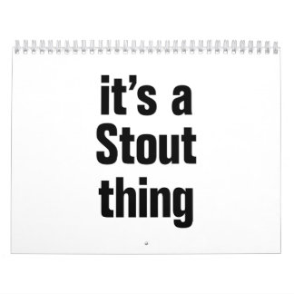 its a stout thing calendar