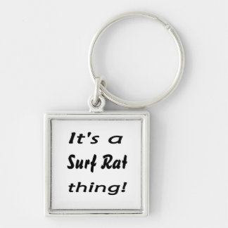 It's a surf rat thing! Silver-Colored square keychain