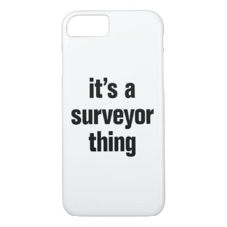 its a surveyor thing iPhone 7 case