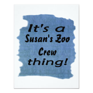 It's a Susan's Zoo Crew thing! 4.25x5.5 Paper Invitation Card