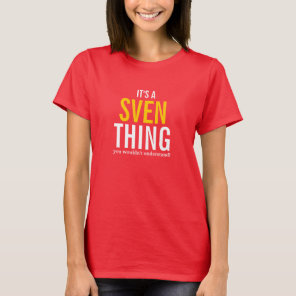 It's a Sven thing you wouldn't understand T-Shirt