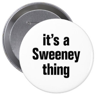 its a sweeney thing 4 inch round button