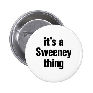 its a sweeney thing 2 inch round button