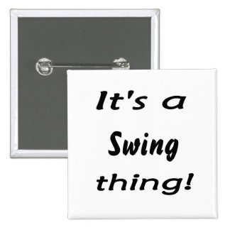 It's a swing thing! pinback button