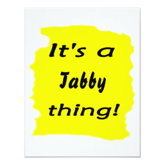 """It's a tabby thing! 4.25"""" x 5.5"""" invitation card"""