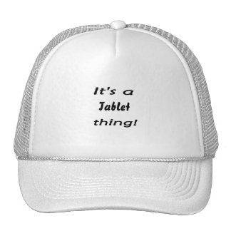 It's a Tablet thing! Mesh Hat