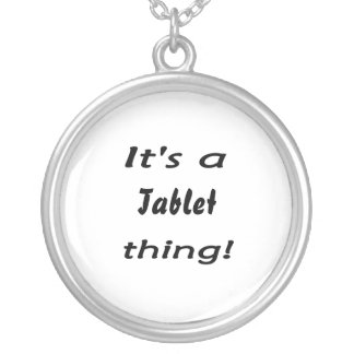 It's a Tablet thing! Round Pendant Necklace