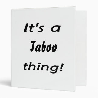 It's a taboo thing! binder
