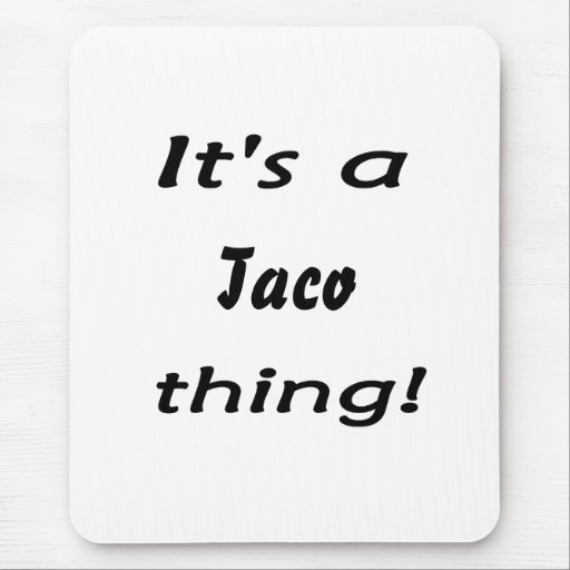 It's a taco thing! mouse pad
