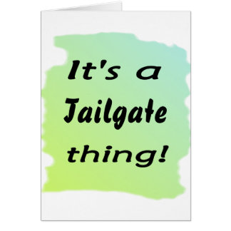 It's a tailgate thing! card