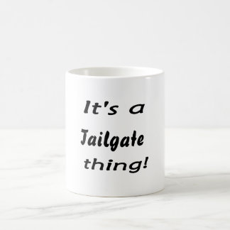It's a tailgate thing! classic white coffee mug
