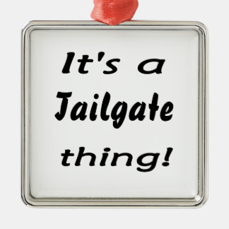 It's a tailgate thing! christmas ornament