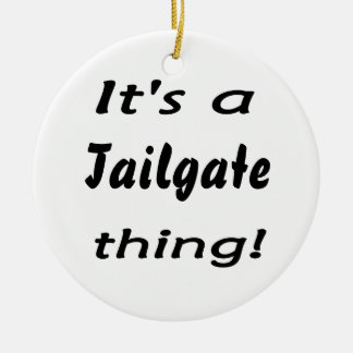 It's a tailgate thing! christmas tree ornament