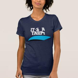 IT'S A TARP! T-Shirt
