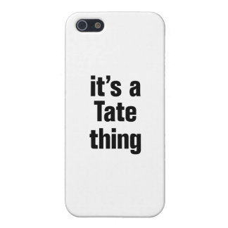 its a tate thing case for iPhone 5
