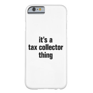 its a tax collector thing barely there iPhone 6 case
